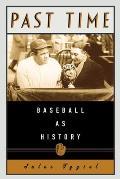Past Time Baseball As History