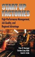 Start-Up Factories: High-Performance Management, Job Quality, and Regional Advantage