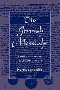 The Jewish Messiahs: From the Galilee to Crown Heights