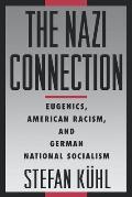 Nazi Connection Eugenics American Racism & German National Socialism