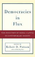 Democracies In Flux The Evolution Of Social Capital in Contemporary Society