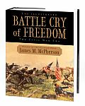 Illustrated Battle Cry of Freedom The Civil War Era