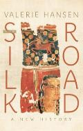 Silk Road A New History