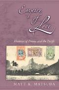 Empire of Love Histories of France & the Pacific