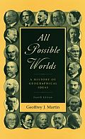 All Possible Worlds A History of Geographical Ideas
