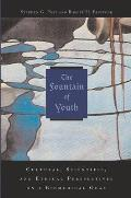 Fountain of Youth Cultural Scientific & Ethical Perspectives on a Biomedical Goal