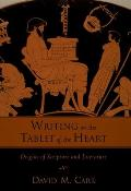 Writing on the Tablet of the Heart Origins of Scripture & Literature
