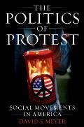 Politics of Protest Social Movements in America