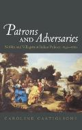 Patrons and Adversaries: Nobles and Villagers in Italian Politics, 1640-1760