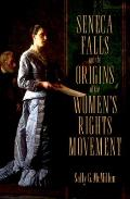 Seneca Falls & the Origins of the Womens Rights Movement