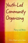 Youth Led Community Organizing Theory & Action