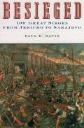 Besieged 100 Great Sieges from Jericho to Sarajevo