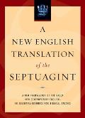 New English Translation of the Septuagint & The Other Greek Translations Traditionally Included Under That Title