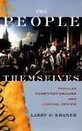 People Themselves Popular Constitutionalism & Judicial Review