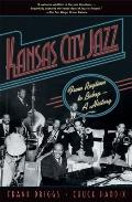 Kansas City Jazz From Ragtime to Bebop A History