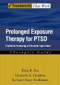 Prolonged Exposure Therapy for PTSD Emotional Processing of Traumatic Experiences Therapist Guide
