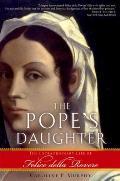 Popes Daughter The Extraordinary Life of Felice Della Rovere