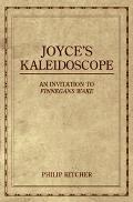 Joyces Kaleidoscope An Invitation to Finnegans Wake