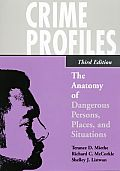 Crime Profiles The Anatomy of Dangerous Persons Places & Situations
