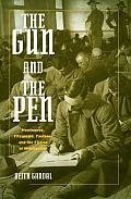 Gun & the Pen Hemingway Fitzgerald Faulkner & the Fiction of Mobilization