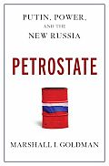 Petrostate Putin Power & the New Russia