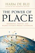 Power of Place Geography Destiny & Globalizations Rough Landscape