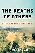 Deaths of Others The Fate of Civilians in Americas Wars