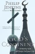 Gods Continent Christianity Islam & Europes Religious Crisis