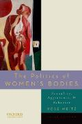 Politics of Womens Bodies Sexuality Appearance & Behavior