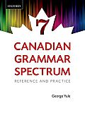 Canadian Grammar Spectrum 7: Reference and Practice (Revised)