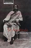 Sri Aurobindo A Brief Biography