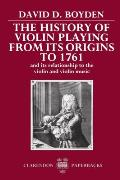 The History of Violin Playing from Its Origins to 1761