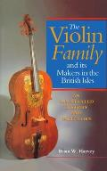 Violin Family & Its Makers in the British Isles an Illustrated History & Directory