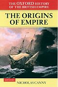 The Oxford History of the British Empire: The Origins of the Empire
