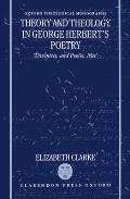 Theory and Theology in George Herbert's Poetry: divinitie, and Poesie, Met