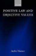 Positive Law and Objective Values