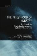 The Priesthood of Industry: The Rise of the Professional Accountant in British Management