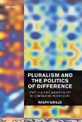 Pluralism and the Politics of Difference (State, Culture, and Ethnicity in Comparative Perspective)
