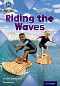Project X Origins: White Book Band, Oxford Level 10: Journeys: Riding the Waves