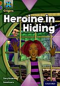 Project X Origins: Brown Book Band, Oxford Level 11: Heroes and Villains: Heroine in Hiding