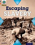 Project X Origins: Grey Book Band, Oxford Level 13: Great Escapes: Escaping Slavery