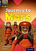 Project X Origins: Grey Book Band, Oxford Level 14: Behind the Scenes: Journey to Mars