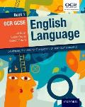 Ocr Gcse English Language Book 1: Developing the Skills for Component 01 and Component 02
