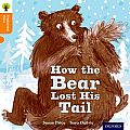 Oxford Reading Tree Traditional Tales: Level 6: The Bear Lost Its Tail