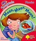 Songbirds Phonics: Level 4: Moan, Moan, Moan!