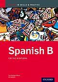 Ib Spanish B: Skills and Practice: Oxford Ib Diploma Program