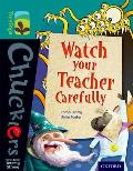 Oxford Reading Tree Treetops Chucklers: Level 16: Watch Your Teacher Carefully