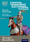 Key Stage 3 History by Aaron Wilkes: Invasion, Plague and Murder: Britain 1066-1509 Teacher Handbook