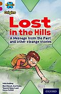 Project X Origins: Brown Book Band, Oxford Level 10: Lost and Found: Lost in the Hills, a Message from the Past and Other Strange Stories