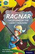 Project X Origins: Grey Book Band, Oxford Level 12: Myths and Legends: Ragnar: The Legend of the Hairy Trousers